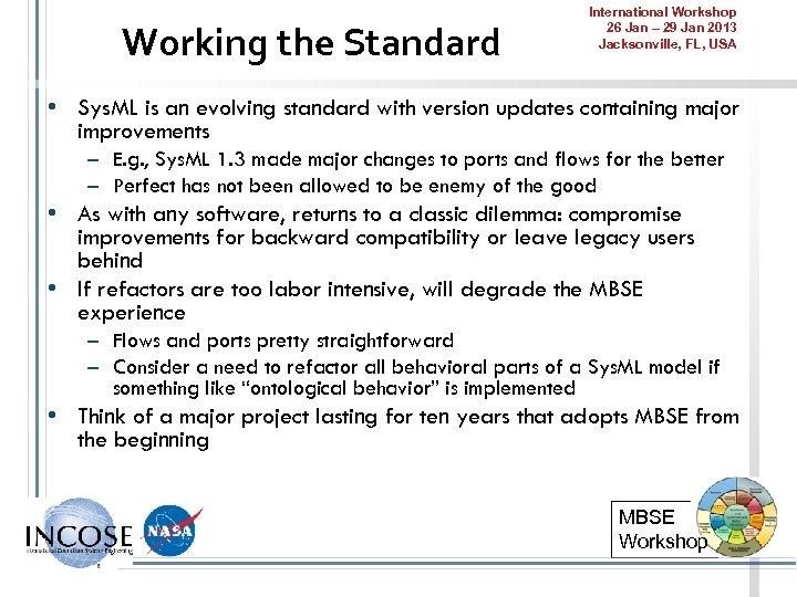 Working the Standard International Workshop 26 Jan – 29 Jan 2013 Jacksonville, FL, USA