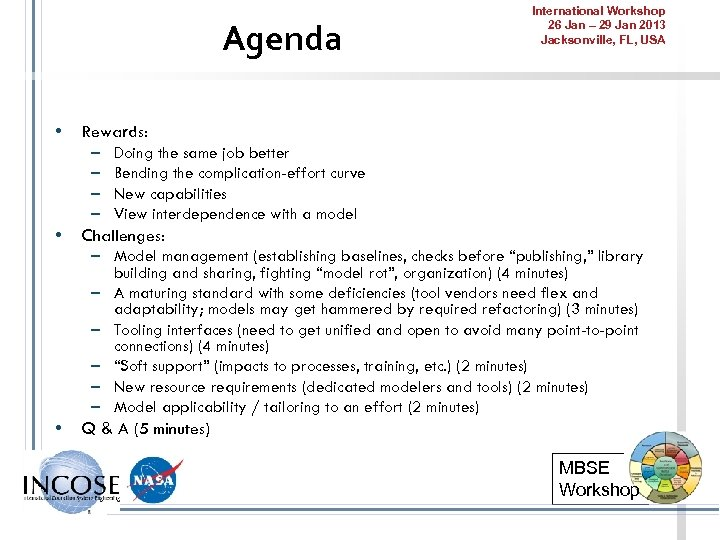 Agenda • • Rewards: – Doing the same job better – Bending the complication-effort