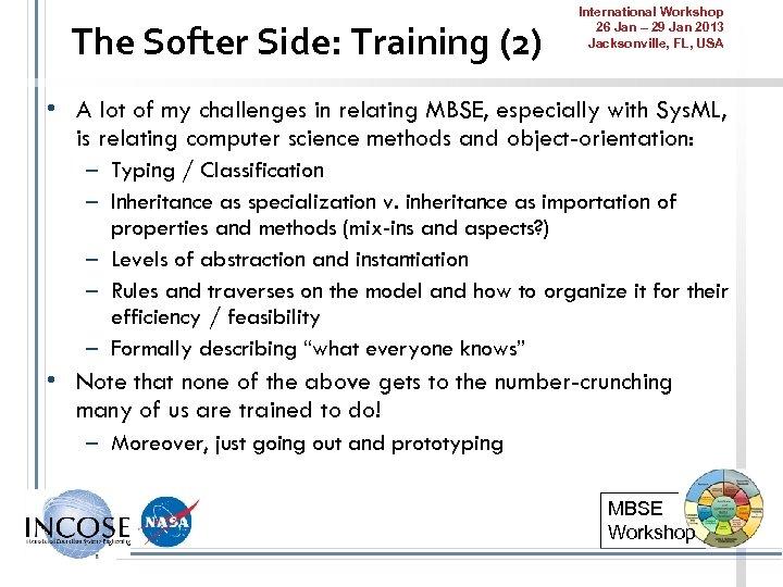 The Softer Side: Training (2) International Workshop 26 Jan – 29 Jan 2013 Jacksonville,