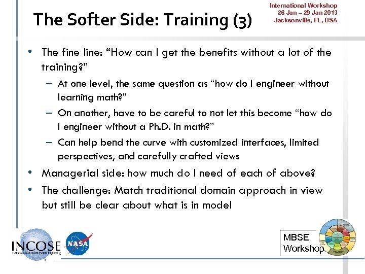 The Softer Side: Training (3) International Workshop 26 Jan – 29 Jan 2013 Jacksonville,
