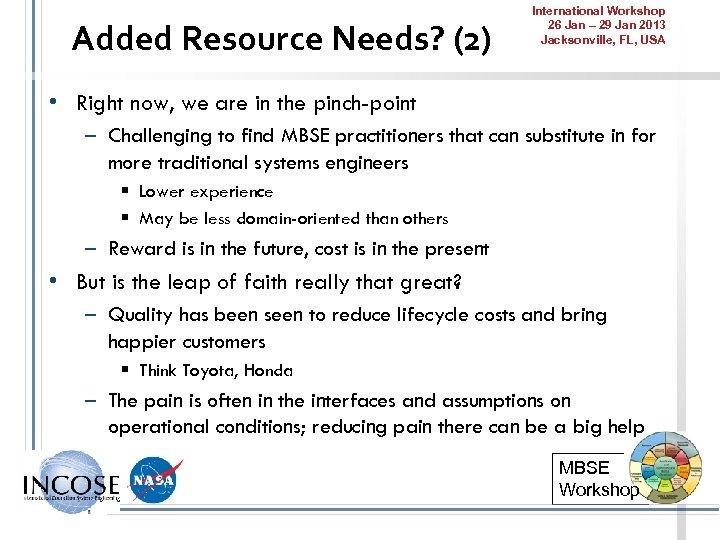 Added Resource Needs? (2) International Workshop 26 Jan – 29 Jan 2013 Jacksonville, FL,