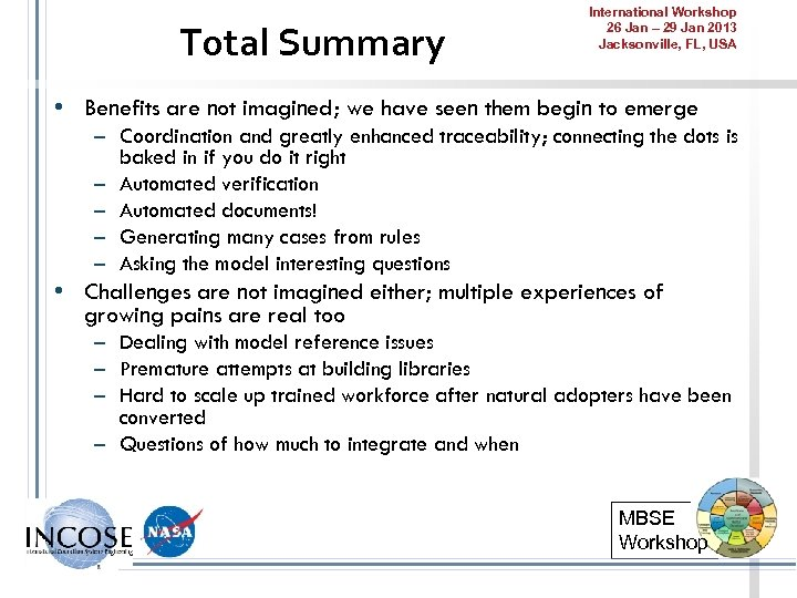 Total Summary International Workshop 26 Jan – 29 Jan 2013 Jacksonville, FL, USA •