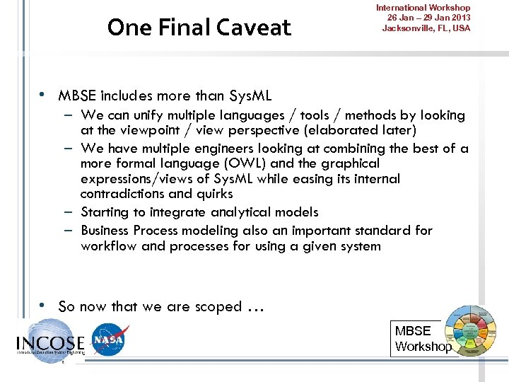 One Final Caveat International Workshop 26 Jan – 29 Jan 2013 Jacksonville, FL, USA
