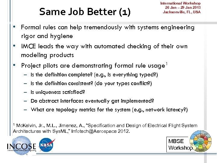 Same Job Better (1) International Workshop 26 Jan – 29 Jan 2013 Jacksonville, FL,