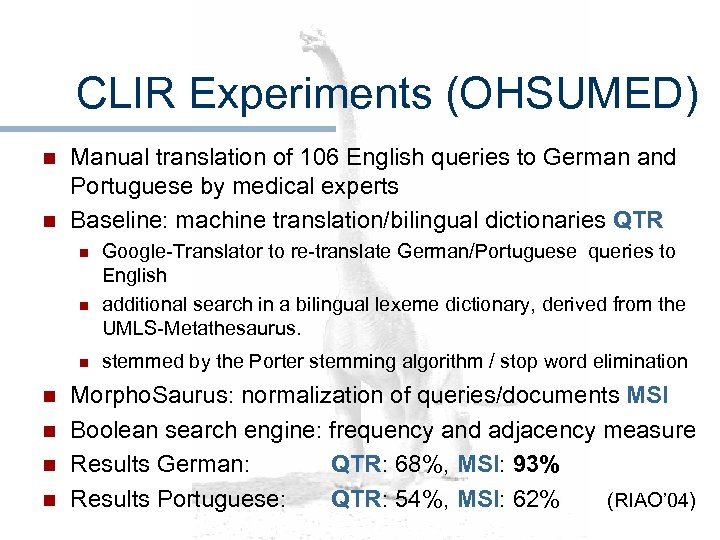 CLIR Experiments (OHSUMED) n n Manual translation of 106 English queries to German and