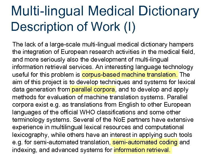 Multi-lingual Medical Dictionary Description of Work (I) The lack of a large-scale multi-lingual medical
