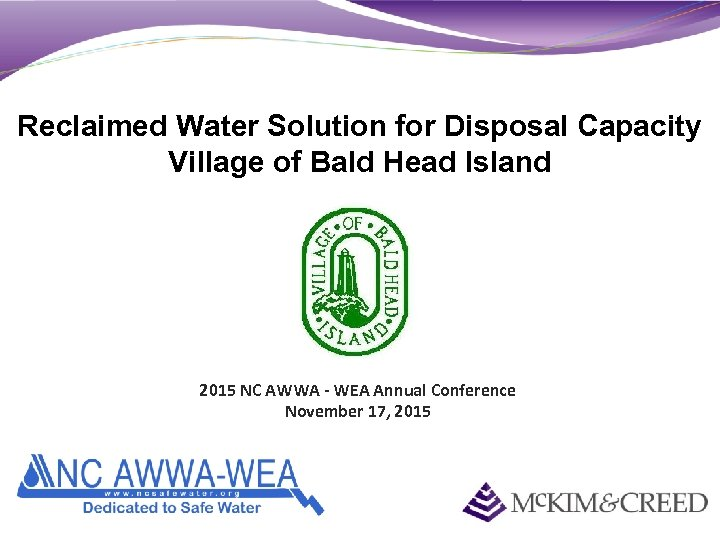 Reclaimed Water Solution for Disposal Capacity Village of Bald Head Island 2015 NC AWWA