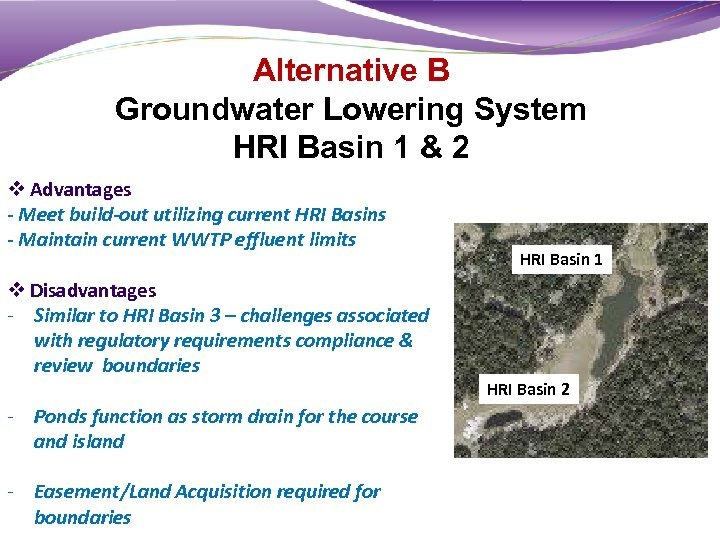 Alternative B Groundwater Lowering System HRI Basin 1 & 2 v Advantages - Meet