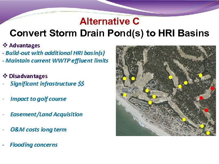 Alternative C Convert Storm Drain Pond(s) to HRI Basins v Advantages - Build-out with