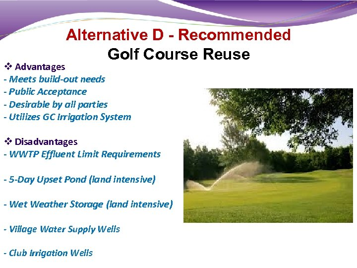 Alternative D - Recommended Golf Course Reuse v Advantages - Meets build-out needs -