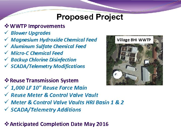 Proposed Project v. WWTP Improvements ü ü ü Blower Upgrades Magnesium Hydroxide Chemical Feed