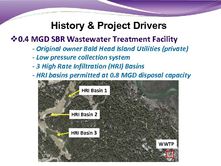 History & Project Drivers v 0. 4 MGD SBR Wastewater Treatment Facility - Original