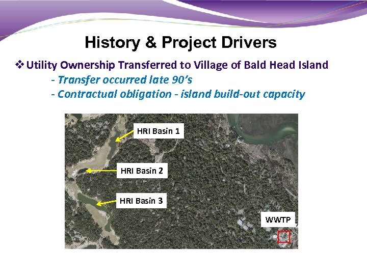 History & Project Drivers v. Utility Ownership Transferred to Village of Bald Head Island