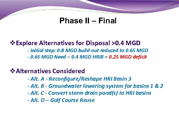 Phase II – Final v. Explore Alternatives for Disposal >0. 4 MGD - Initial