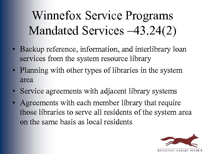 Winnefox Service Programs Mandated Services – 43. 24(2) • Backup reference, information, and interlibrary