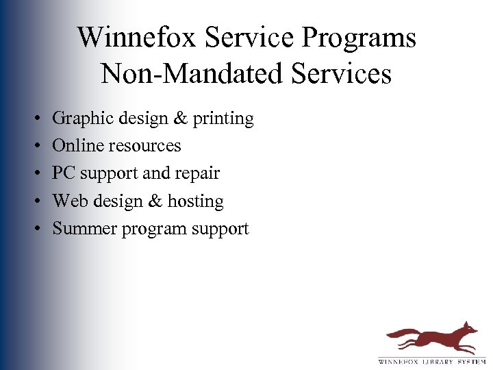Winnefox Service Programs Non-Mandated Services • • • Graphic design & printing Online resources