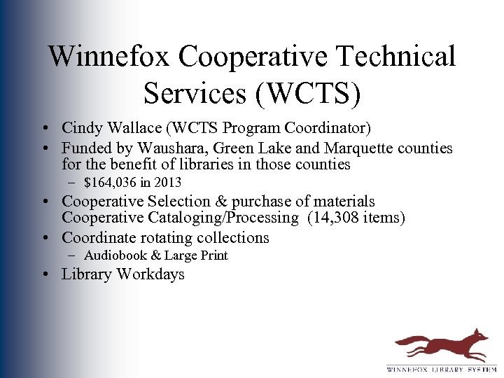 Winnefox Cooperative Technical Services (WCTS) • Cindy Wallace (WCTS Program Coordinator) • Funded by