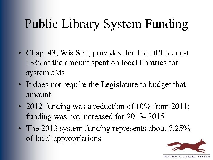 Public Library System Funding • Chap. 43, Wis Stat, provides that the DPI request