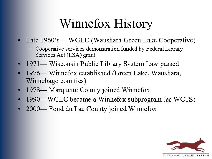 Winnefox History • Late 1960's— WGLC (Waushara-Green Lake Cooperative) – Cooperative services demonstration funded