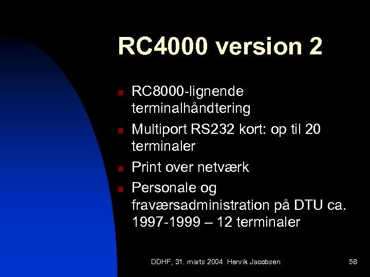 RC 4000 version 2 n n RC 8000 -lignende terminalhåndtering Multiport RS 232 kort: