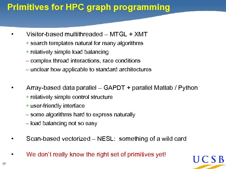Primitives for HPC graph programming • Visitor-based multithreaded – MTGL + XMT + search