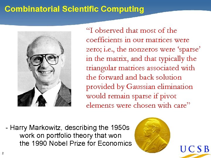 """Combinatorial Scientific Computing """"I observed that most of the coefficients in our matrices were"""