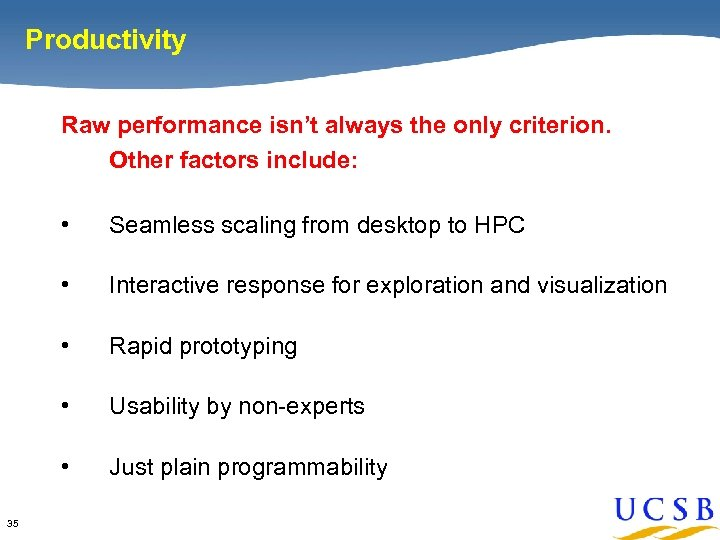 Productivity Raw performance isn't always the only criterion. Other factors include: • • Interactive