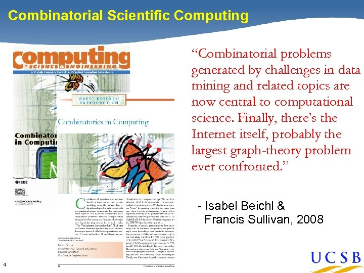 """Combinatorial Scientific Computing """"Combinatorial problems generated by challenges in data mining and related topics"""