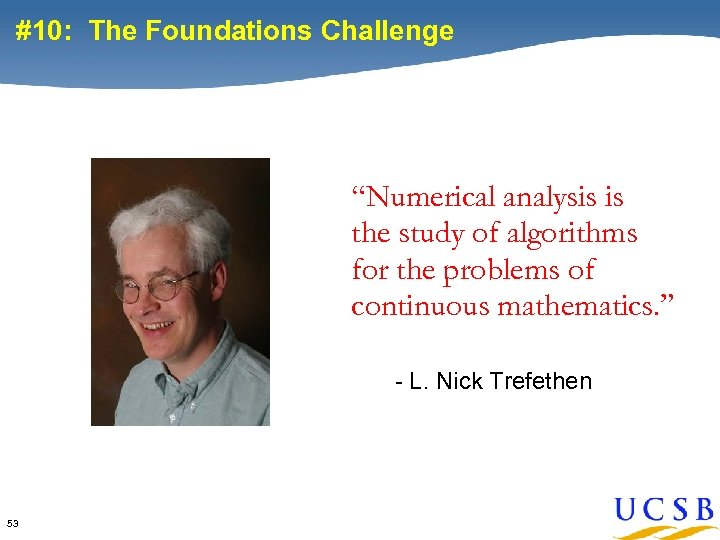 """#10: The Foundations Challenge """"Numerical analysis is the study of algorithms for the problems"""