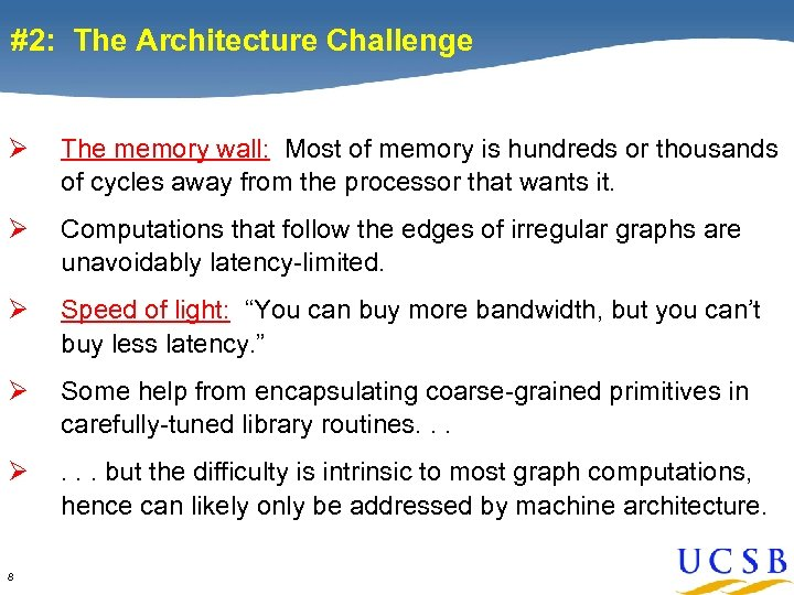 #2: The Architecture Challenge Ø The memory wall: Most of memory is hundreds or