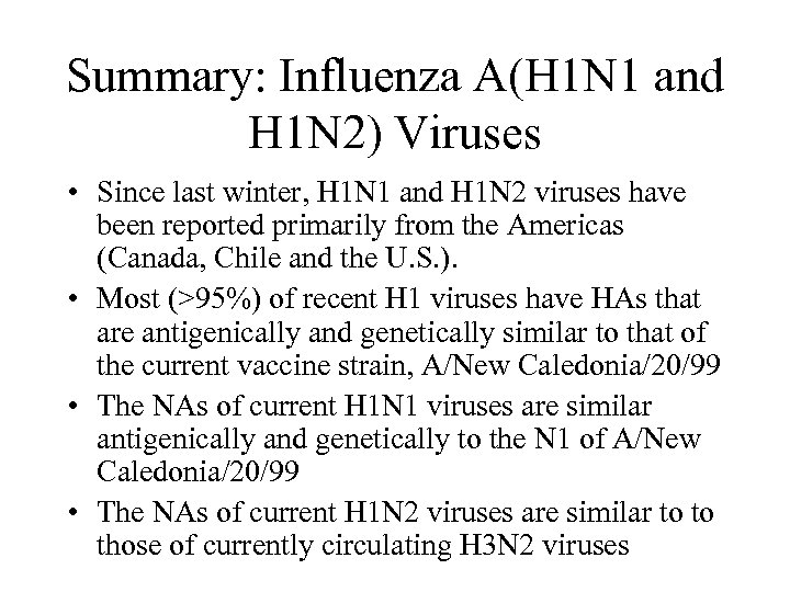 Summary: Influenza A(H 1 N 1 and H 1 N 2) Viruses • Since