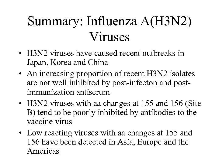 Summary: Influenza A(H 3 N 2) Viruses • H 3 N 2 viruses have
