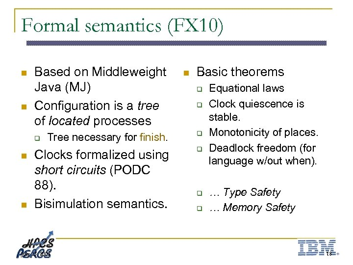 Formal semantics (FX 10) n n Based on Middleweight Java (MJ) Configuration is a