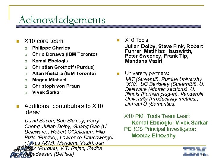 Acknowledgements n X 10 core team q q q q n Philippe Charles Chris