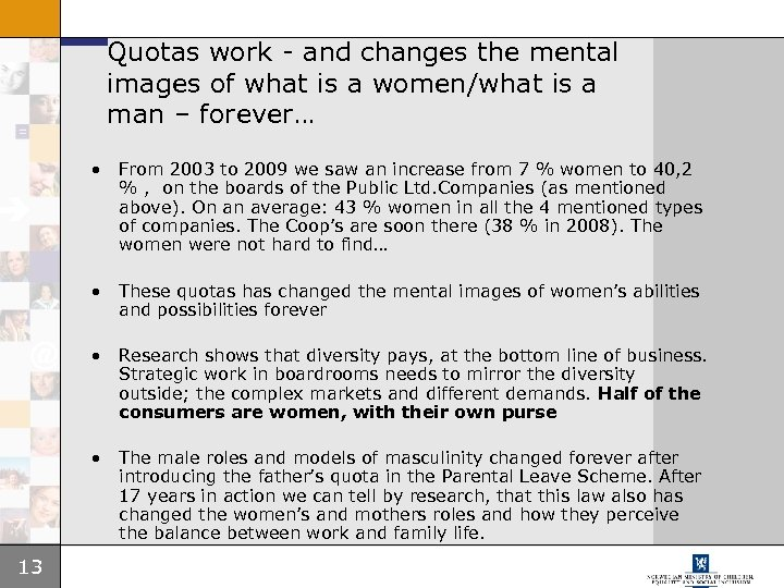 Quotas work - and changes the mental images of what is a women/what is