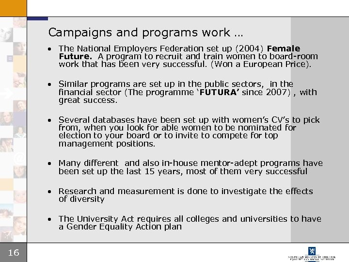 Campaigns and programs work … • The National Employers Federation set up (2004) Female