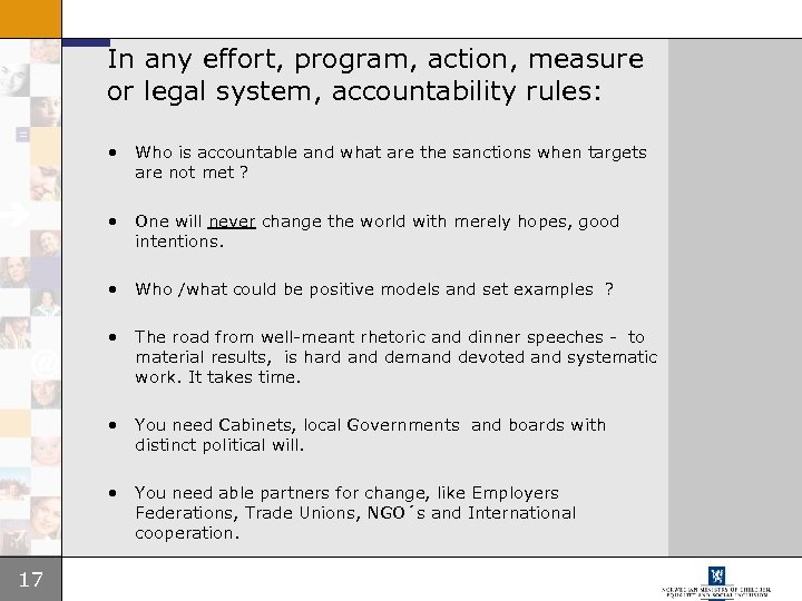 In any effort, program, action, measure or legal system, accountability rules: • • One