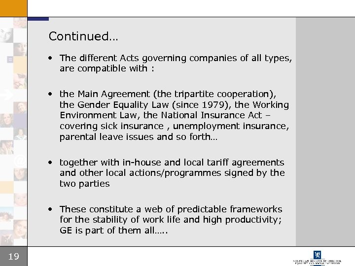 Continued… • The different Acts governing companies of all types, are compatible with :