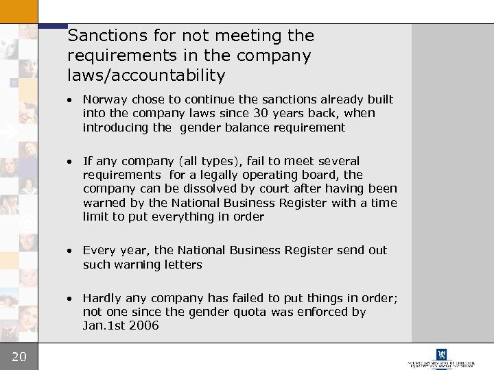 Sanctions for not meeting the requirements in the company laws/accountability • Norway chose to