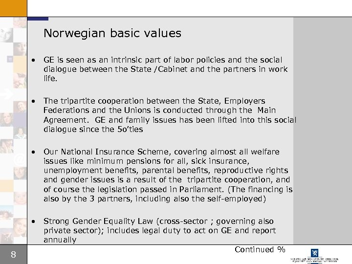 Norwegian basic values • GE is seen as an intrinsic part of labor policies