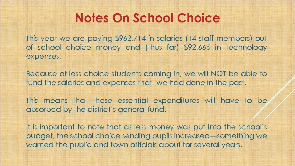 Notes On School Choice This year we are paying $962, 714 in salaries (14