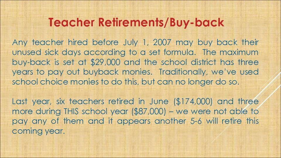 Teacher Retirements/Buy-back Any teacher hired before July 1, 2007 may buy back their unused