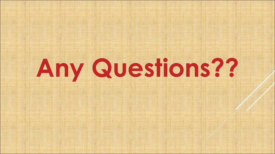 Any Questions? ?