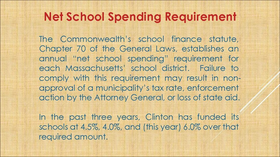 Net School Spending Requirement The Commonwealth's school finance statute, Chapter 70 of the General