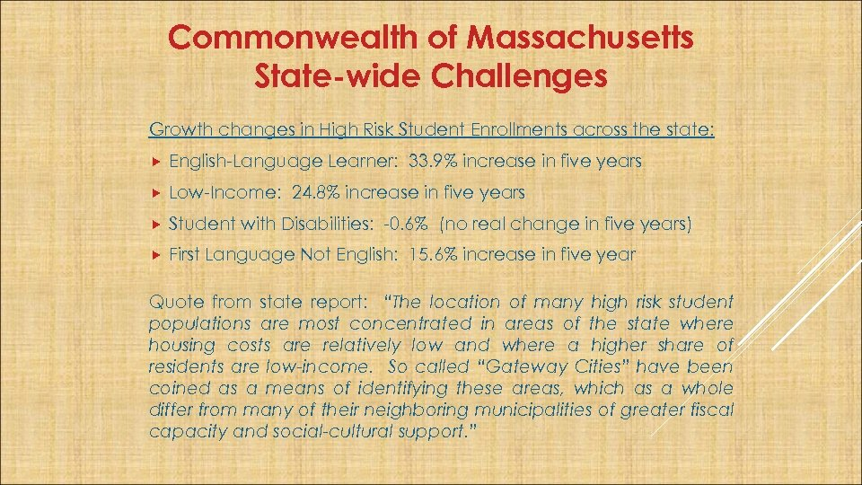 Commonwealth of Massachusetts State-wide Challenges Growth changes in High Risk Student Enrollments across the