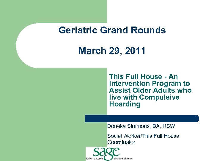 Geriatric Grand Rounds March 29, 2011 This Full House - An Intervention Program to