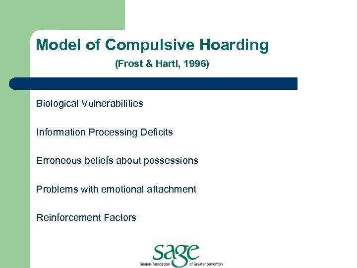 Model of Compulsive Hoarding (Frost & Hartl, 1996) Biological Vulnerabilities Information Processing Deficits Erroneous
