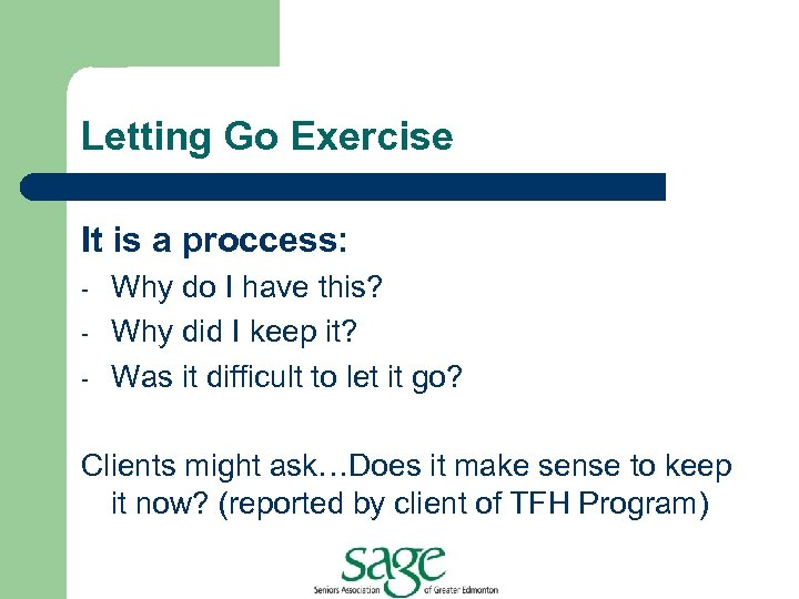 Letting Go Exercise It is a proccess: - Why do I have this? Why