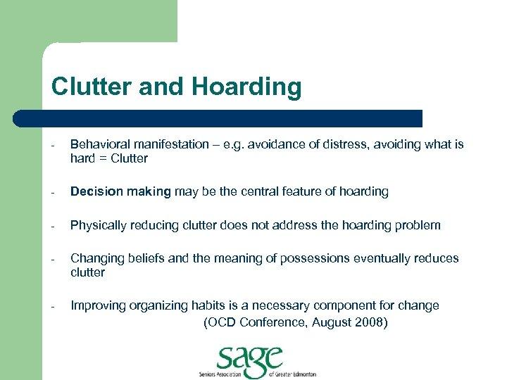 Clutter and Hoarding - Behavioral manifestation – e. g. avoidance of distress, avoiding what