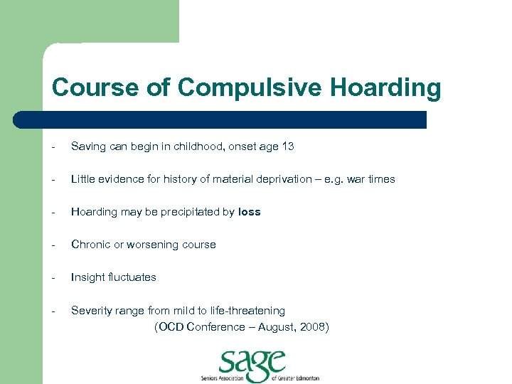 Course of Compulsive Hoarding - Saving can begin in childhood, onset age 13 -
